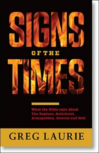 Signs of the Times What the Bible says about The Rapture, Antichrist, Armagedon, Heaven and (Say Sign)