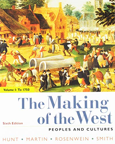 The Making of the West 6e Volume One: To 1750 & Sources for The Making of the West 6e Volume One