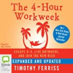The 4-Hour Work Week: Escape 9-5, Live Anywhere, and Join the New Rich | Tim Ferriss