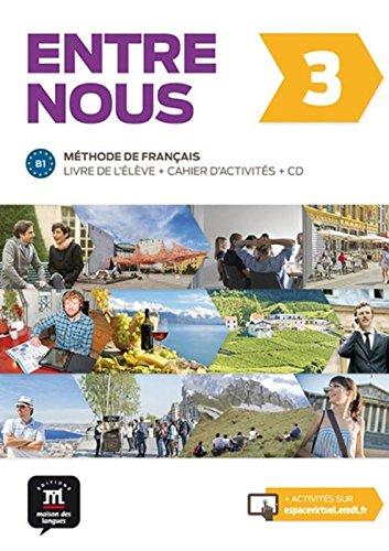 Entre nous 3 : Livre de l'élève et cahier d'activités (1CD audio) (French Edition)