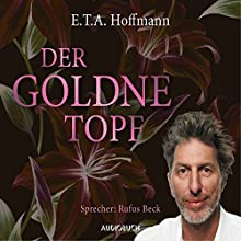 Der goldne Topf Hörbuch von E. T. A. Hoffmann Gesprochen von: Rufus Beck