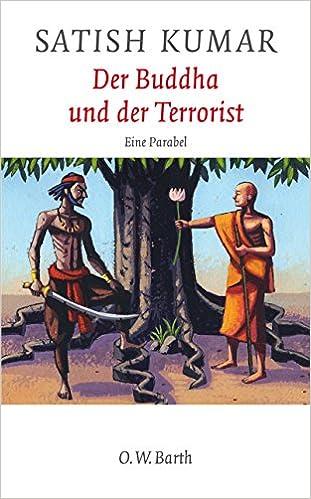 Der Buddha Und Der Terrorist Eine Parabel Amazon De