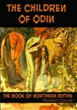 The Children of Odin: The Book of Northern Myths (Timeless Classic Books)
