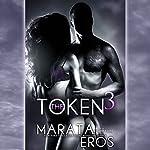 The Token 3 | Marata Eros