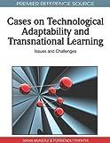 Cases on Technological Adaptability and Transnational Learning, Siran Mukerji and Purnendu Tripathi, 1615207791