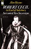 Robert Cecil, 1st Earl of Salisbury, 1563-1612, Alan Haynes, 0720607167