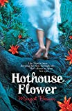 Hothouse Flower by Margot Berwin front cover