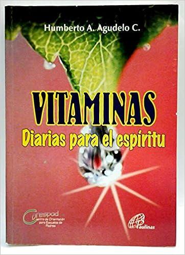 Vitamina Diarias Para El Espiritu: Humberto A Agudelo C.: 9789586693158: Amazon.com: Books