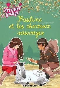 """Afficher """"Pauline et les chevaux sauvages"""""""