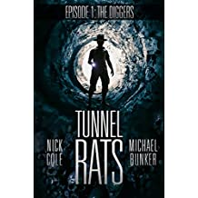 Tunnel Rats: Episode One: The Diggers