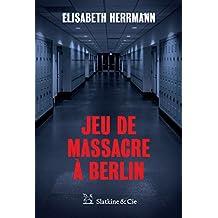 Jeu de massacre à Berlin: Un polar allemand inquiétant (French Edition)
