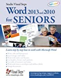 Word 2013 and 2010 for Seniors: Learn Step by Step How to Work with Microsoft Word (Computer Books for Seniors series)