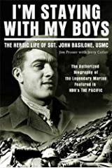 I'm Staying with My Boys: The Heroic Life of Sgt. John Basilone, USMC Kindle Edition