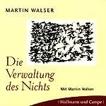 Die Verwaltung des Nichts   Martin Walser