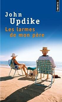 Les larmes de mon père par Updike