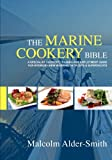 The Marine Cookery Bible, Malcolm Alder-Smith, 1453846832