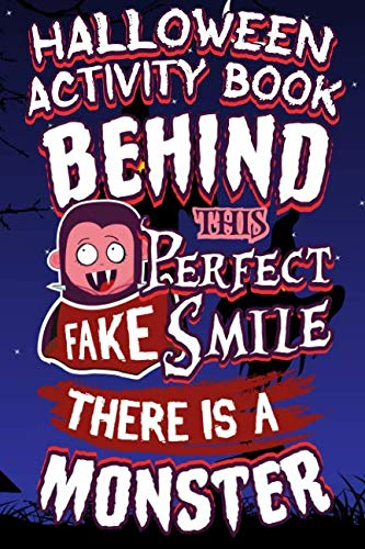 (Halloween Activity Book Behind This Perfect Fake Smile There Is A Monster: Halloween Book for Kids with Notebook to Draw and Write (Halloween Comp Books for)