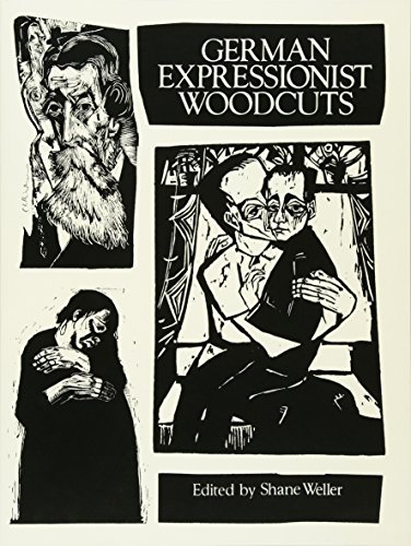 German Expressionist Woodcuts (Dover Fine Art, History of Art) from Shane Weller