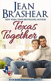 Texas Together: Book Babes Trilogy Part Three (Texas Heroes 15) by [Brashear, Jean]