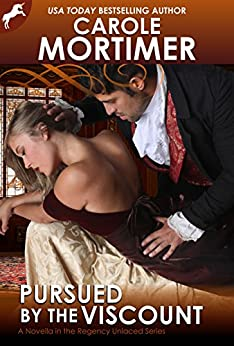 Pursued by the Viscount (Regency Unlaced 4) by [Mortimer, Carole]