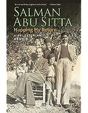 Mapping My Return: A Palestinian Memoir