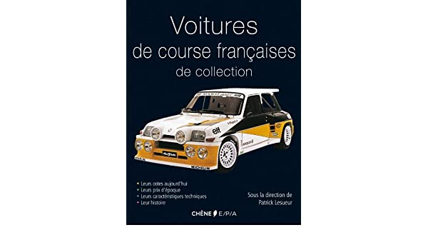 Voitures de course françaises de collection Voitures de collection: Amazon.es: Patrick Lesueur: Libros en idiomas extranjeros