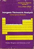 Inorganic Titrimetric Analysis, Walter Wagner, Clarence J. Hull, 0824717430