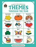 Early Childhood Themes Through the Year, Debbie Thompson, 155734146X