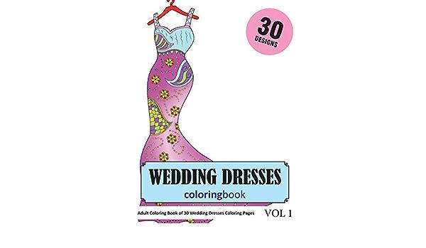 - Amazon.com: Wedding Dresses Coloring Book: 30 Coloring Pages Of Wedding  Dress Designs In Coloring Book For Adults (Vol 1) (9781730986161): Rai,  Sonia: Books