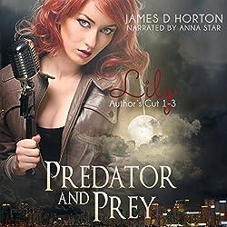 Lily: Predator & Prey, Books 1-3