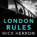 London Rules: Slough House, Book 5 Hörbuch von Mick Herron Gesprochen von: Sean Barrett
