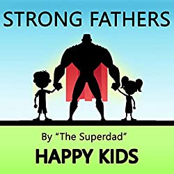 Strong Fathers: Happy Kids