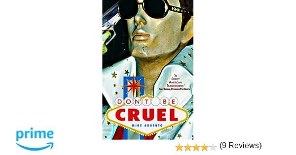 Don't Be Cruel: Mike Argento: 9780983978305: Amazon.com: Books