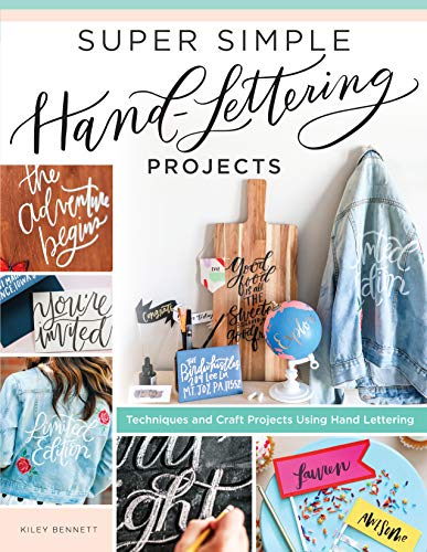 Book Cover: Super Simple Hand-Lettering Projects: Techniques and Craft Projects Using Hand Lettering