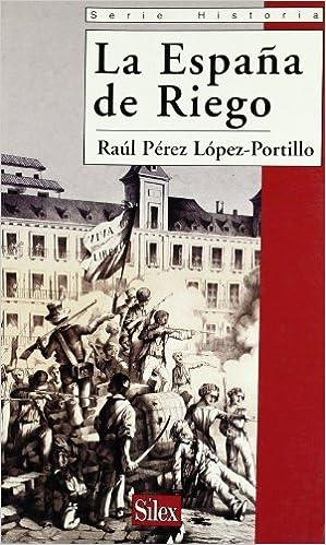La España de Riego (Serie historia): Amazon.es: Pérez López-Portillo, Raúl: Libros