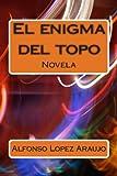 El Enigma Del Topo, Alfonso Lopez Araujo, 1492253383