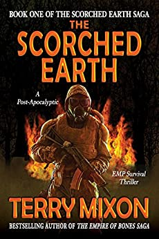 The Scorched Earth (Book One of The Scorched Earth Saga) by [Mixon, Terry]