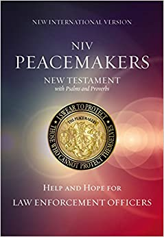 NIV, Peacemakers New Testament with Psalms and Proverbs: Help and Hope for Law Enforcement Officers