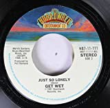 Get Wet 45 RPM just so lonely / where the boys are