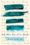 #3: Everything Happens for a Reason: And Other Lies I've Loved