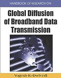 Handbook of Research on Global Diffusion of Broadband Data Transmission, Yogesh Kumar Dwivedi, 1599048515
