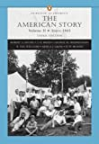 img - for The American Story, Vol. 2: Since 1865 book / textbook / text book