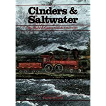 Cinders and Saltwater: Story of Atlantic Canada's Railways