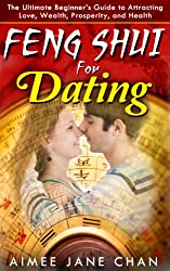 Feng Shui for Dating (Feng Shui For Women Book 4) (English Edition)