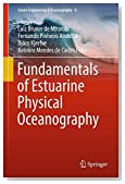 Fundamentals of Estuarine Physical Oceanography (Ocean Engineering & Oceanography)