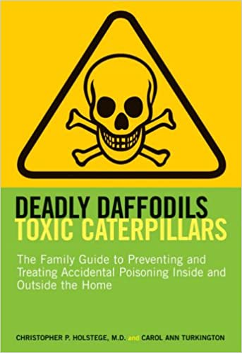 Deadly Daffodils, Toxic Caterpillars: The Family Guide to Preventing