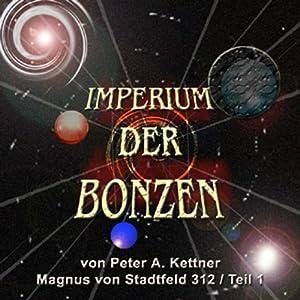 Magnus von Stadtfeld 312 (Imperium der Bonzen 1) Hörbuch
