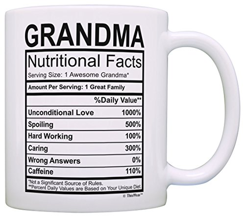 Mothers Day Gifts for Grandma Nutritional Facts Label Funny Gifts for Grandma Gag Gift Coffee Mug Tea Cup White (1 Mug Grandma)