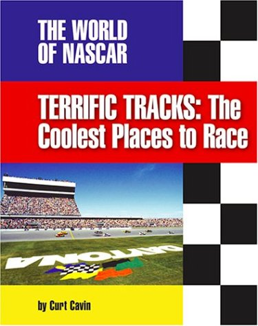 Terrific Tracks: The Coolest Places to Race (The World of Nascar) pdf
