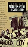 Mothers of the Disappeared, Jo Fisher, 0896083705